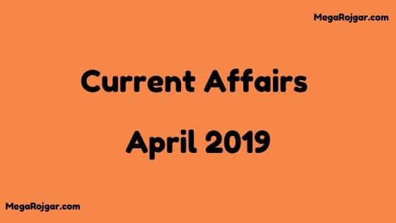 Current Affairs - April 2019