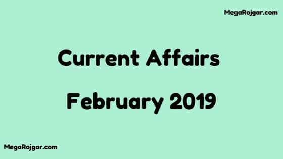 Current Affairs - February 2019
