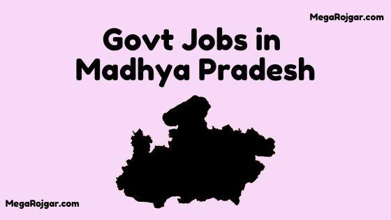Govt Jobs in Madhya Pradesh