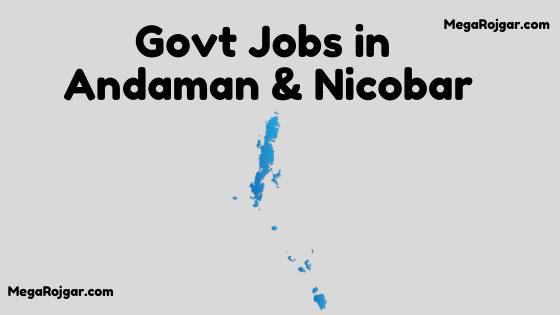 Govt Jobs in Andaman & Nicobar